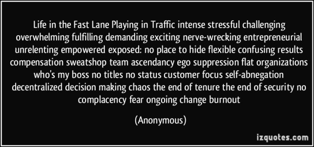 quote-life-in-the-fast-lane-playing-in-traffic-intense-stressful-challenging-overwhelming-fulfilling-anonymous-353734